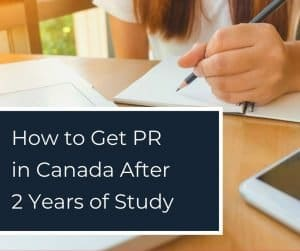 How to Get PR in Canada After 2 Year Study