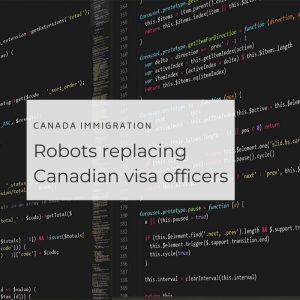 Robots replacing Canadian visa officers