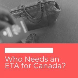 Who Needs an ETA for Canada